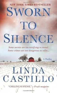 Sworn To Silence by Linda Castillo (When a serial killer strikes Painters Mill, Ohio, the killer's signature matches the MO of four unsolved murders from 16 years earlier. Police chief Kate Burkholder must keep secret that she knows why the old murders stopped. Local politicos set up a multi-jurisdictional task force to assist, including a law-enforcement agent battling his own demons. The added scrutiny and the rising body count threaten to push the chief over the edge.)