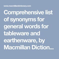 Comprehensive list of synonyms for general words for tableware and earthenware, by Macmillan Dictionary and Thesaurus Macmillan Dictionary, Earthenware, Shapes, Words, Tableware, Muscles, Play, Kitchen, Dinnerware