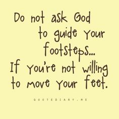 Ask God, and move...