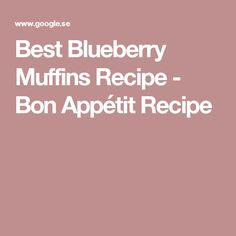 Best Blueberry Muffins Recipe - Bon Appétit Recipe