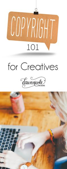 Copyright 101 for Creatives   Basics for Bloggers, Creatives, & Etsy Shop Owners   dawnnicoledesigns.com