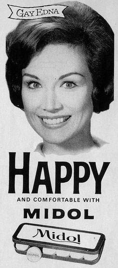 Midol makes Gay Edna happy!