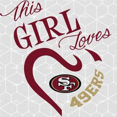 This girl loves her San Francisco svg, football svg, San f – Best Digital Cut 49ers Quotes, 49ers Memes, 49ers Shirts, Football Shirts, Football Football, Giants Baseball, Nfl 49ers, 49ers Fans, San Francisco Giants