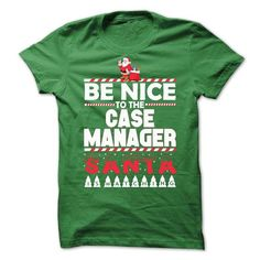 Be Nice To The Case Manager - #formal shirt #tshirt refashion. CLICK HERE => https://www.sunfrog.com/No-Category/Be-Nice-To-The-Case-Manager-71120172-Guys.html?68278