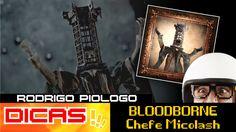 DICA - Bloodborne Micolash Anfitriao do Pesadelo