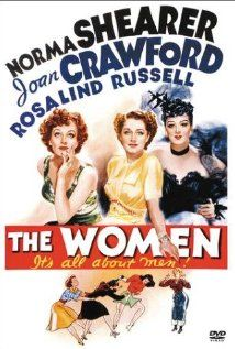The Women.  George Cukor 1939.  Norma Shearer, Joan Crawford, Rosalind Russell.
