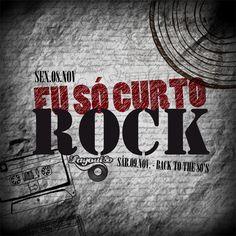 Sex. 08/11 - Eu só curto Rock