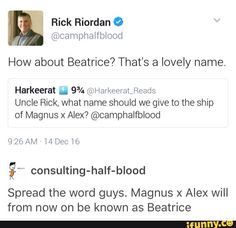 I love the dude, but Beatrice? Does he not know what a ship is? This guy invented persassy?!?!??!??!!???!!!!Beatrice reminds me of Tris! Divergent series anyone?