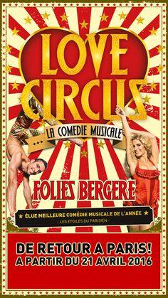 """Love Circus élue """"Meilleure comédie Musicale de l'année"""", revient pour une nouvelle tournée en Avril 2016!  #Cirque # Spectaculaire #Comédiemusicale"""