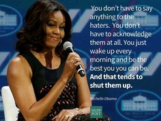 First Lady Michelle Obama quote. Positive Quotes, Motivational Quotes, Inspirational Quotes, Positive Thoughts, Positive Vibes, Fitness Workouts, Michelle Obama Quotes, Quotes About Haters, Queen Quotes