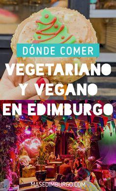 Los mejores restaurantes para comer vegetariano o vegano en Edimburgo. #Edimburgo #vegan Travel Inspiration, Vegan Vegetarian, Edinburgh, Convenience Store, Dishes, Travel