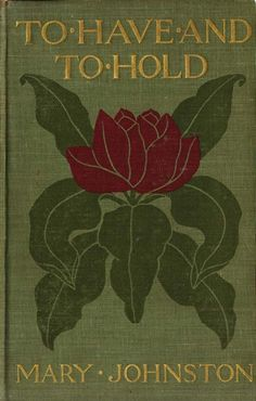 TO HAVE AND TO HOLD by Mary Johnston. Illustrated by Pyle. Boston: Houghton Mifflin 1900