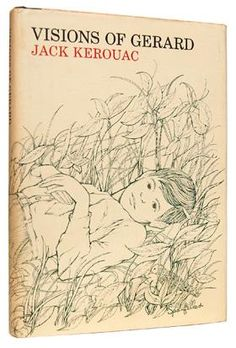 Visions of Gerard by Jack Kerouac. New York: Farrar, Strauss & Co. Inc., 1963.