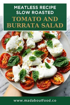 This recipe is perfect for anyone looking to support their vegan/vegetarian friends and family. It's also a great option for those of you who are just taking baby steps toward vegetarianism or veganism. This Slow Roasted Tomato and Burrata Salad has all the flavor of your favorite Italian dish without the meat! This Slow Roasted Tomato and Burrata Salad is the perfect light summer lunch recipe! It's vegetarian, healthy, and bursting with flavor. Summer Lunch Recipes, Easy Summer Salads, Paleo Recipes Easy, Clean Eating Recipes, Burrata Salad, Slow Roasted Tomatoes, Plant Based Eating, Baby Steps, Food For A Crowd