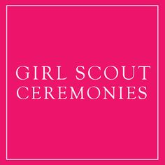 "Plan your Girl Scout ceremonies using the resources on this page, you can print the ideas and use it as your ""To-do"" list."