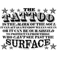 The Tattoo is the mark of the soul...