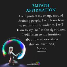 Empath Affirmation I will protect my energy around draining people. I will learn how to set healthy boundaries. Empath Traits, Intuitive Empath, Yo Superior, Empath Abilities, Psychic Abilities, Karma, Learning To Say No, Mind Body Soul, Encouragement