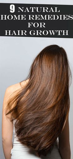 9 Natural Home Remedies for Hair Growth