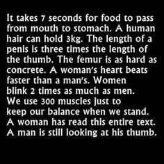 It takes 7 seconds for food to pass from mouth to stomach.