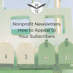 """""""Nonprofit Newsletters: How to Appeal to Your Subscribers, www.writegoodco.com"""" black text on a washed out background of a picture of mailboxes. Grant Writing, Community Foundation, Writing Advice, Non Profit, Email Marketing, Fundraising, Base, Learning, Tips"""