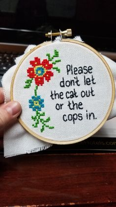 """Cats stay in, cops stay out. Funny Embroidery, Embroidery Patterns, Hand Embroidery, Funny Cross Stitch Patterns, Cross Stitch Designs, Cross Stitching, Cross Stitch Embroidery, Snitches Get Stitches, Cross Stitch Quotes"