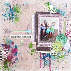 A Stash of Pretty Paper: This Happened Mixed Media Layout + Start to Finish Tutorial - UmWowStudio