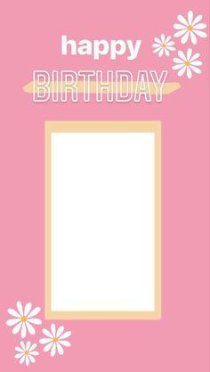Happy Birthday Template, Happy Birthday Frame, Happy Birthday Wallpaper, Birthday Posts, Birthday Frames, Creative Instagram Photo Ideas, Ideas For Instagram Photos, Instagram Blog, Instagram Quotes
