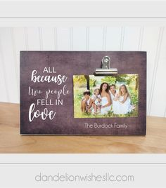 All Because Two People Fell in Love, family photo frame. Personalized picture frame is made just for you and makes a sweet for an anniversary, wedding, Christmas or Mother's Day Gift! Diy Mother's Day Crafts, Mother's Day Diy, Mothers Day Crafts, Mother Day Gifts, Gifts For Mom, Special Wedding Gifts, Bridal Gifts, Personalized Picture Frames, Personalized Gifts