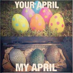 GoT - game of thrones, april, eggs, dragon eggs, lol, season, funny