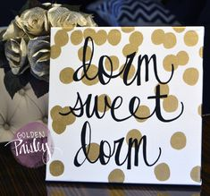 Dorm Sweet Home Canvas Painting Gold Dots Hand Lettering Wall Decor Dorm Room Decor Wall Hanging Dorm Sign College Gift Graduation Gift Art by GoldenPaisley on Etsy https://www.etsy.com/listing/227102076/dorm-sweet-home-canvas-painting-gold