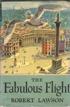 """""""The Fabulous Flight"""" by Robert Lawson - One of his best books for older children, almost a little science fiction-y. Peter is a boy who at seven years old not only stops growing, but starts growing backward -- not in years but is size, small enough to sit with ease as pictured on the back of his seagull friend, Gus. Great adventure brought stunningly to life by Robert Lawson's brilliant illustrations."""