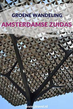 Ik maakte een wandeling langs de groene delen van de Amsterdamse Zuidas. Mijn route en leuke weetjes over de bezochte plekken lees je hier. Lees en wandel je mee? #amsterdamsezuidas #wandelen #amsterdam #amsterdamzuid #jtravel #jtravelblog