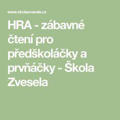 HRA - zábavné čtení pro předškoláčky a prvňáčky - Škola Zvesela