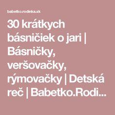 30 krátkych básničiek o jari | Básničky, veršovačky, rýmovačky | Detská reč | Babetko.Rodinka.sk Jar, Literatura, Jars, Glass