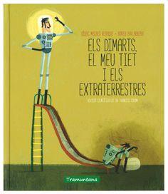 ELS DIMARTS, EL MEU TIET I ELS EXTRATERRESTRES Dídac Micaló Il·lustracions de Roger Ballabrera Editorial Tramuntana http://www.yekibud.es/els-dimarts-el-meu-tiet-i-els-extraterrestres/