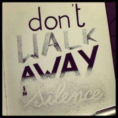 Hand lettering / Don't walk away... by Katya Lounis 11K, via Behance