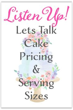 LISTEN UP. Let's talk Cake Pricing and Serving Sizes. Cake Serving Guide, Cake Serving Chart, Home Bakery Business, Cake Business, Catering Business, Business Ideas, Cake Sizes And Servings, Cake Servings, Cake Decorating Techniques