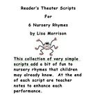 These are adaptations of six classic nursery rhymes in the form of a simple script (with a few extra lines added).  Each script also includes teach...