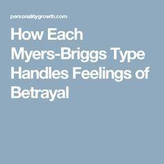 How Each Myers-Briggs Type Handles Feelings of Betrayal. INFJ