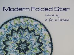 Now Available on Craftsy - Modern Folded Star