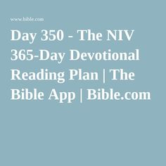 Day 350 - The NIV 365-Day Devotional Reading Plan | The Bible App | Bible.com