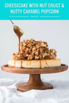 Cheesecake with Nut Crust & Nutty Caramel Popcorn - This rich & creamy cheesecake has a nut crust, caramel popcorn topping, & caramel drizzle. for the ultimate in decadence. Click for RECIPE.