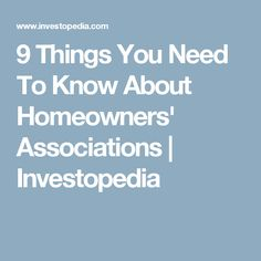 9 Things You Need To Know About Homeowners' Associations | Investopedia