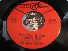 Cry Baby Curtis - Don't Just Stand There b/w There Will Be Some Changes Made - Julet #105 - R&B