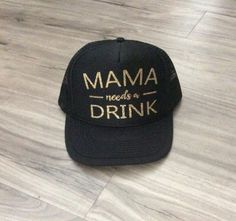 Mama Needs a Drink Adult Trucker Hat