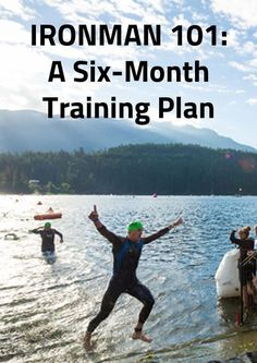 IRONMAN 101: A Six-Month Training Plan