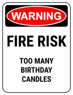 funny safety sign warning too many candles Birthday Jokes, 50th Birthday Quotes, Birthday Wishes Funny, Happy Birthday Quotes, Happy Birthday Greetings, 65th Birthday, Birthday Images, Birthday Humorous, Birthday Signs