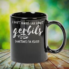 I Don't Always Talk About Gerbils Sometimes I'm Asleep great gift for yourself gerbil lovers, family, friends or any men, women who loves gerbil. - get yours by clicking the link in my profile bio.