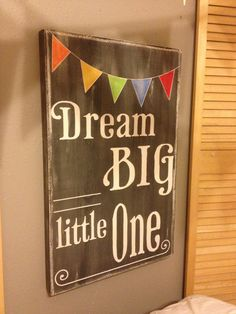 Dream Big Little One -chalkboard style - vintage lettering - with colored bunting flags - perfect for nursery art or childs room