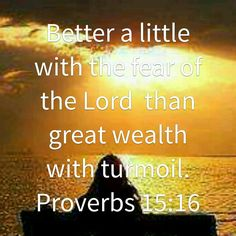 Better a little with the fear of the Lord...